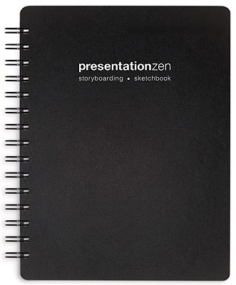 Presentation Zen Storyboarding Sketchbook By Reynolds, Garr